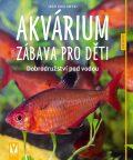 Akvárium – zábava pro děti - Koslowski Ingo