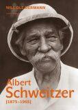 Albert Schweitzer 1875-1965 - Oermann Nils Ole