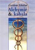 Alchymie a kabala - Gershom Scholem,