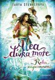 Alea dívka moře Řeka zapomnění - Tanya Stewnerová