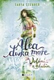 Alea - dívka moře: Volání z hlubin - Tanya Stewnerová