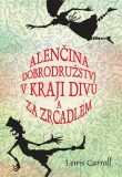 Alenčina dobrodružství v kraji divů a za zrcadlem - Ladislav Vlna, Lewis Carroll