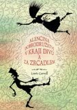 Alenčina dobrodružství v kraji divů a za zrcadlem - Lewis Carroll