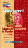 Alenka v kraji divů a za zrcadlem - Alice´s Adventures in Wonderland - Lewis Carroll