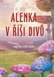 Alenka v říši divů - Dana Olšovská