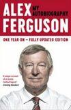 Alex Ferguson - My Autobiography - Alex Ferguson