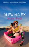 Alex na ex - Alyson Noëlová