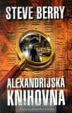 Alexandrijská knihovna - Steve Berry