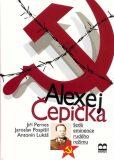 Alexej Čepička - Šedá eminence rudého režimu - Jiří Pernes