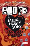 Alice a... Mega hustý šoky - Karen McCombieová