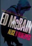 Alice v nebezpečí - Ed McBain, Bohumil Fencl