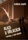 Alice v oblacích aneb Poprask v zemi indiánů - Oldřich Janeba