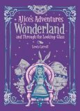 Alice´s Adventures in Wonderland and Through the Looking Glass (Barnes & Noble Collectible Classics: Children´s Edition) - Lewis Carroll