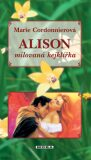 Alison milovaná kejklířka - Marie Cordonnierová