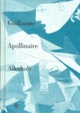 Alkoholy - Guillaume Apollinaire