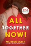 All Together Now! - Matthew Quick