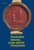 Alma mater Pragensis - František Šmahel