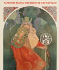Alphonse  Mucha - The Spirit of Art Nouveau - Yale University Press