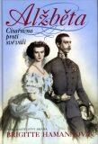 Alžběta - Císařovna proti své vůli - Brigitte Hamannová