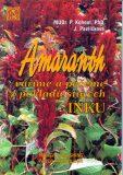 Amaranth - Vaříme a pečeme z pokladů starých Inků - Pavel Kohout