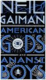 American Gods + Anansi Boys - Neil Gaiman