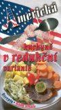 Americká kuchyně v redukční variantě - Jaroslav Kalivoda