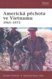 Americká pěchota ve Vietnamu 1965-1973 - Gordon Rottman