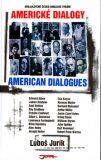 Americké dialogy / American Dialogues - Ľuboš Jurík