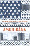 Amerikána - Chimamanda Ngozi Adichieová
