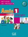 Amis et compagnie 1: Livre de l´éleve - Colette Samson