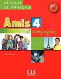 Amis et compagnie 4: Livre de l´éleve - Colette Samson