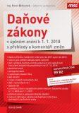 Daňové zákony v úplném znění k 1. 1. 2018 s přehledy a komentáři změn - Pavel Běhounek