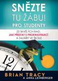 ANAG Snězte tu žábu! – pro studenty. 22 skvělých rad, jak přestat s prokrastinací a zazářit ve škole - Brian Tracy, LINDBERGER Anna