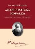 Anarchistická morálka - Petr Alexejevič Kropotkin