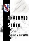 Anatomie státu - Murray N. Rothbard