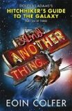 And Another Thing: The Sixth Instalment in the Increasingly Inaccurate Hitchhiker´s Trilogy - Eoin Colfer