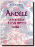 Andělé a mystika andělských karet - Věra Kubištová
