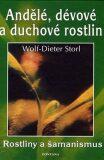 Andělé, dévové a duchové rostlin - Storl Wolf-Dieter