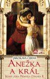 Anežka a král - Jaroslava Černá