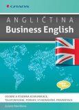 Angličtina Business English - Osobní a písemná komunikace, telefonování, porady, vyjednávání, prezentace - Zuzana Hlavičková