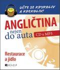 Angličtina nejen do auta – Restaurace a jídlo - Anna Kronusová, ...