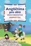 Angličtina pro děti - Hravá gramatika: Budoucí čas - Veronika Vernerová