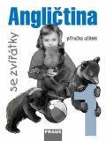 Angličtina se zvířátky 1 - příručka učitele - kolektiv autorů