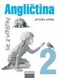 Angličtina se zvířátky 2 - příručka učitele - Jana Davidová
