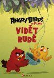 Angry Birds ve filmu: Vidět rudě - ...