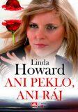 Ani peklo, ani ráj - Linda Howard