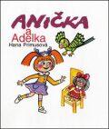Anička a Adelka - Hana Primusová