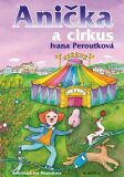 Anička a cirkus - Ivana Peroutková