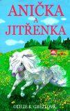 Anička a Jitřenka - Otilie K. Grezlová