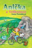 Anička a Velikonoce - Ivana Peroutková